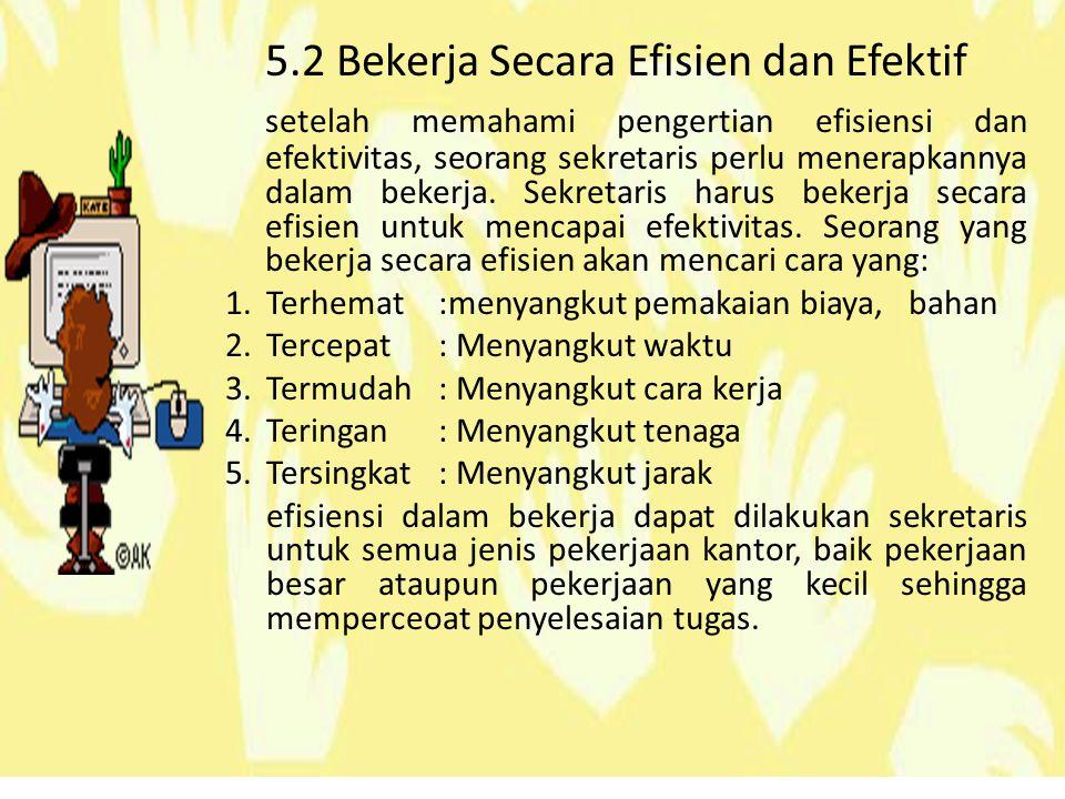 5.2 Bekerja Secara Efisien dan Efektif