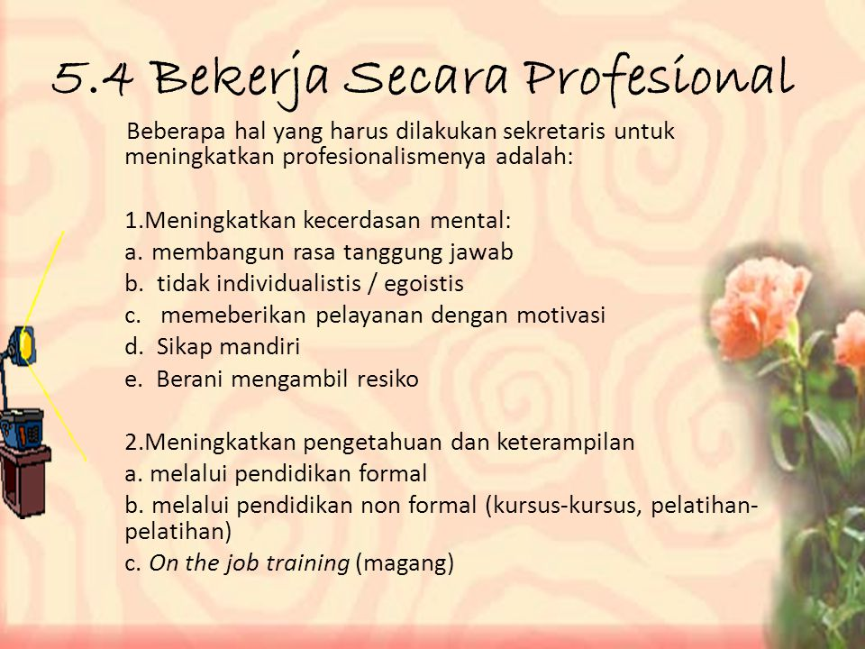 5.4 Bekerja Secara Profesional