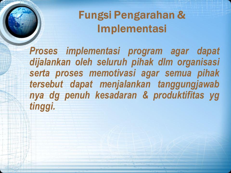 Fungsi Pengarahan & Implementasi