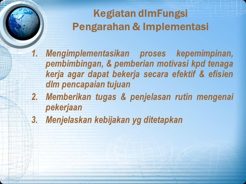 Kegiatan dlmFungsi Pengarahan & Implementasi