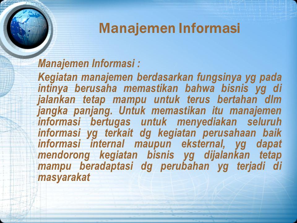 Manajemen Informasi Manajemen Informasi :