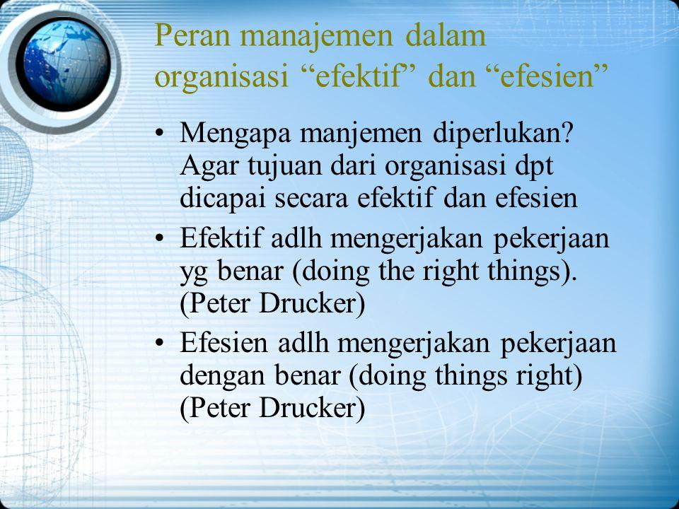 Peran manajemen dalam organisasi efektif dan efesien