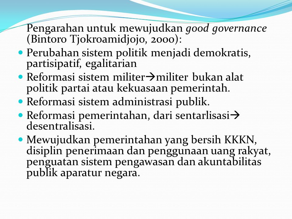 Pengarahan untuk mewujudkan good governance (Bintoro Tjokroamidjojo, 2000):