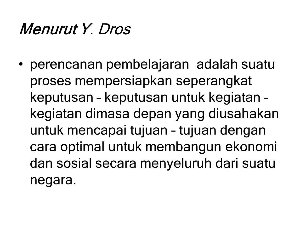 Menurut Y. Dros