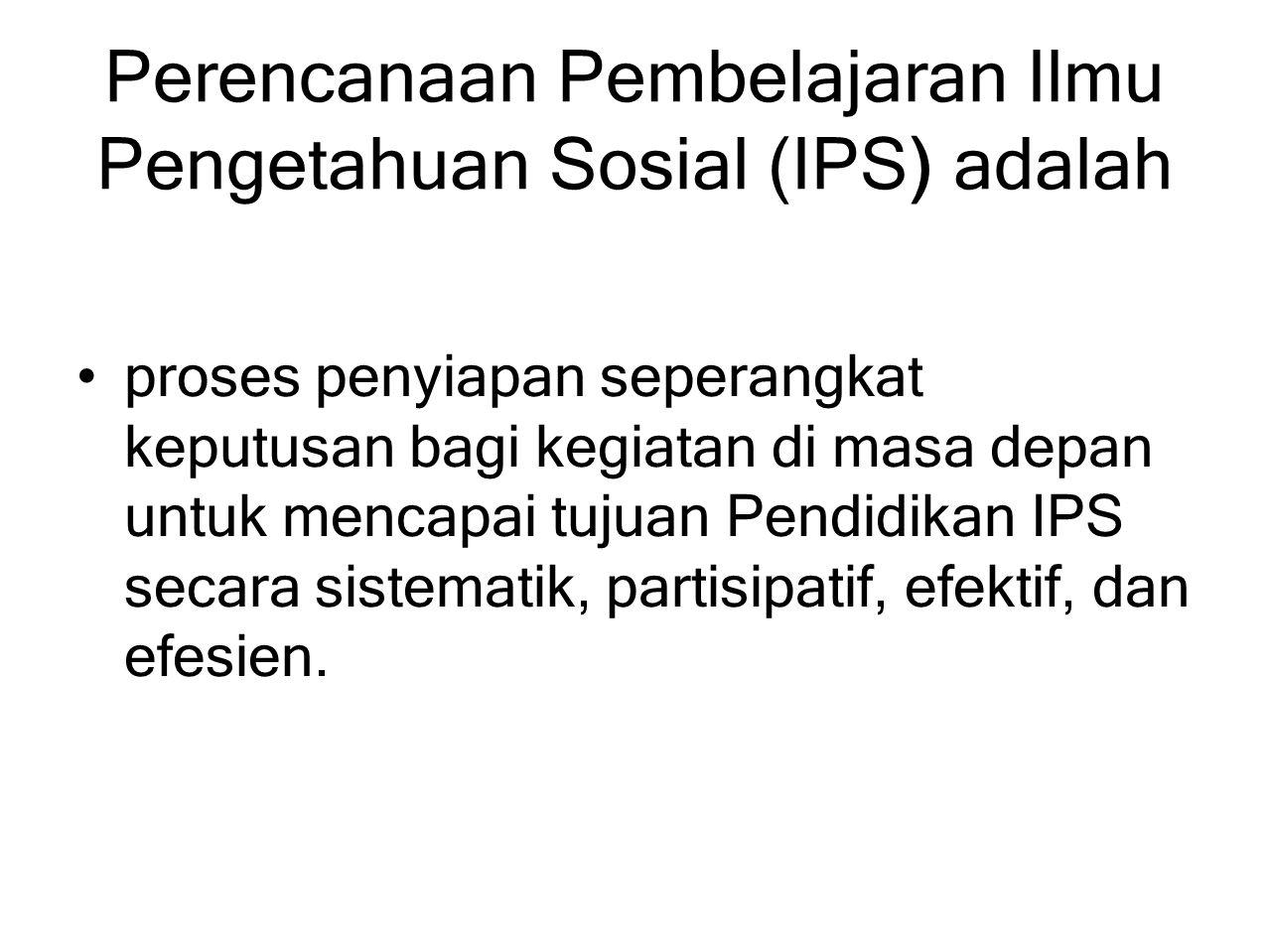 Perencanaan Pembelajaran Ilmu Pengetahuan Sosial (IPS) adalah