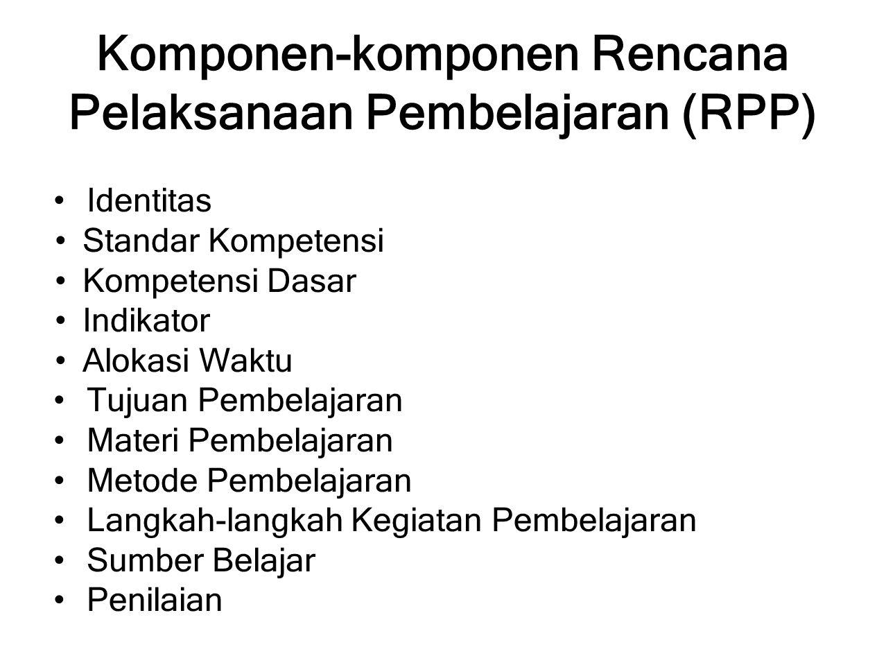 Komponen-komponen Rencana Pelaksanaan Pembelajaran (RPP)