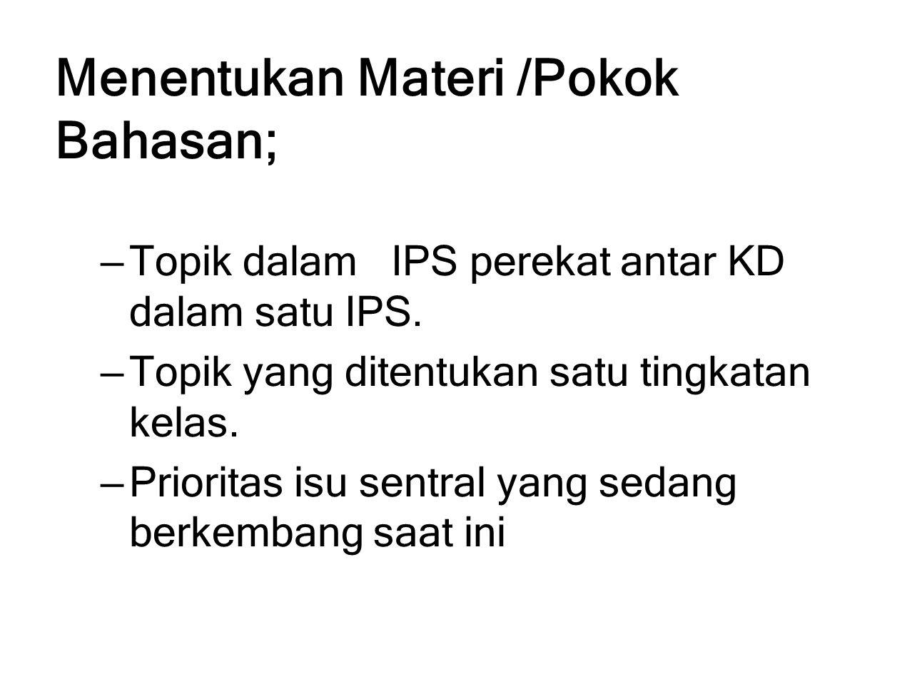 Menentukan Materi /Pokok Bahasan;