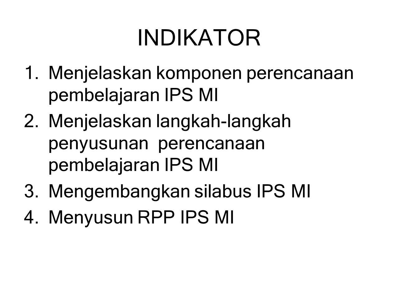 INDIKATOR Menjelaskan komponen perencanaan pembelajaran IPS MI