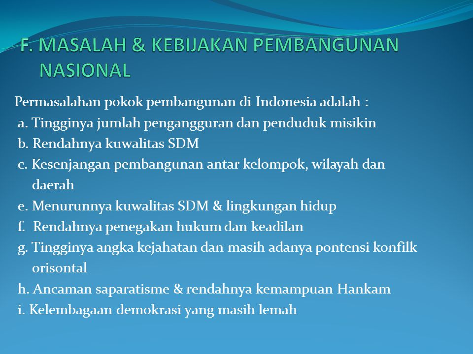 F. MASALAH & KEBIJAKAN PEMBANGUNAN NASIONAL