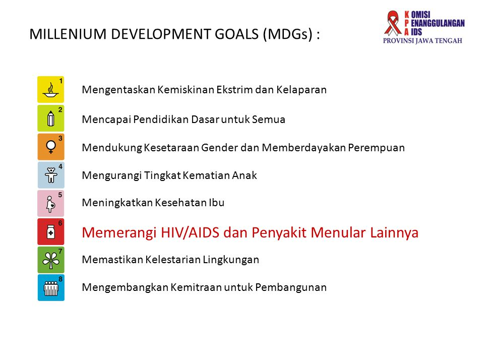 MILLENIUM DEVELOPMENT GOALS (MDGs) :