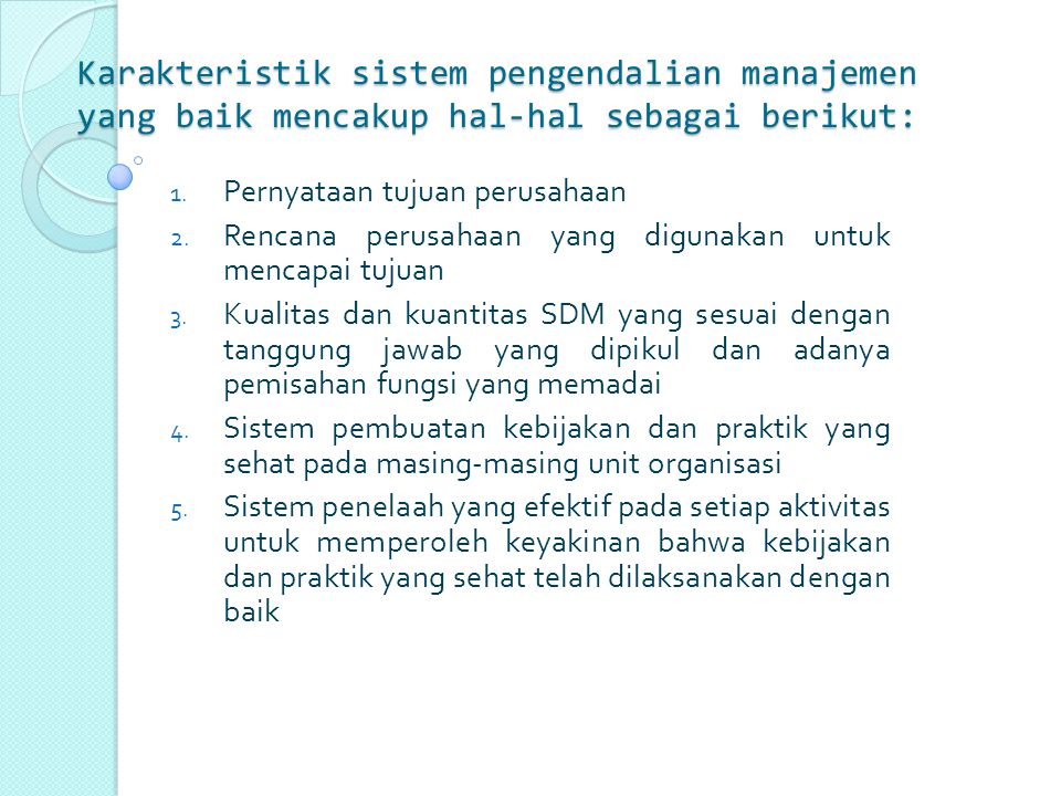 Karakteristik sistem pengendalian manajemen yang baik mencakup hal-hal sebagai berikut: