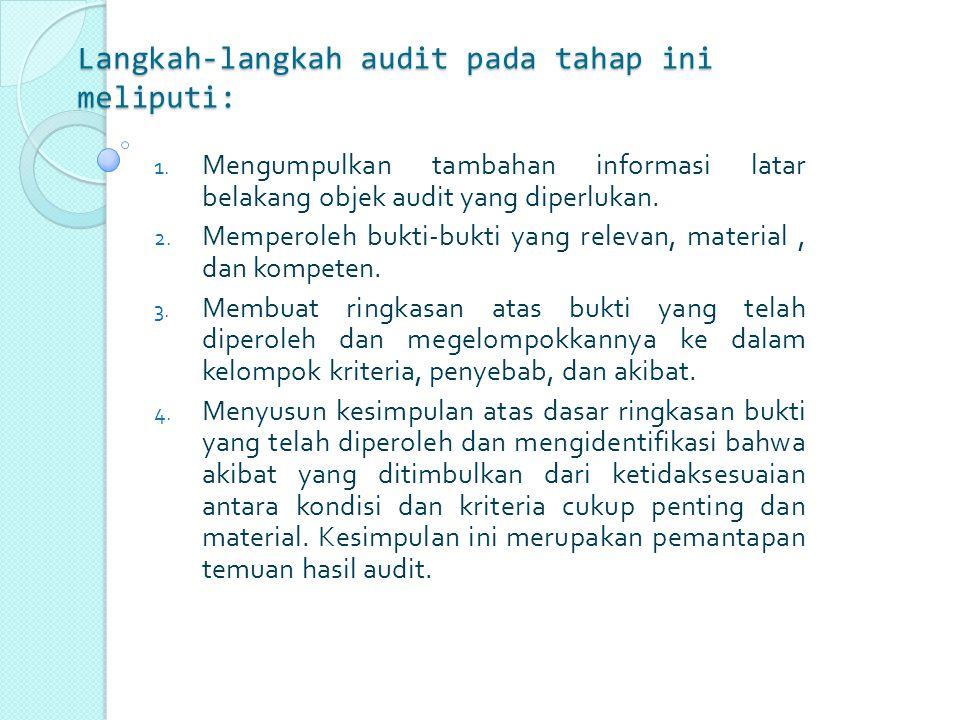 Langkah-langkah audit pada tahap ini meliputi: