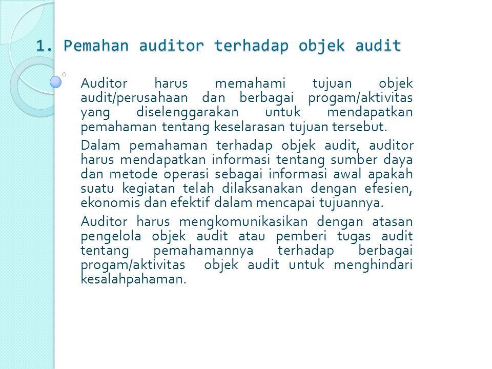 1. Pemahan auditor terhadap objek audit
