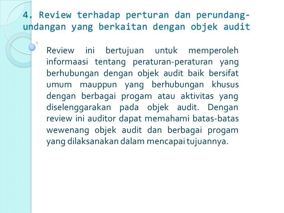 4. Review terhadap perturan dan perundang-undangan yang berkaitan dengan objek audit