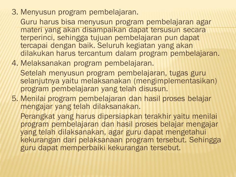 3. Menyusun program pembelajaran.