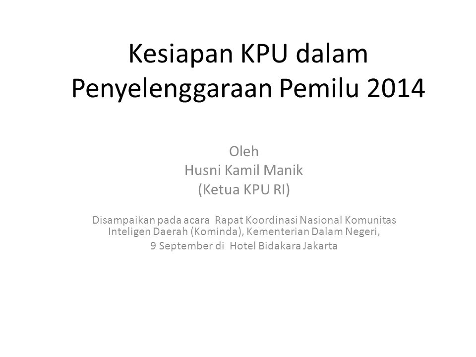 Kesiapan KPU dalam Penyelenggaraan Pemilu 2014