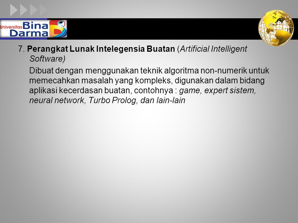 7. Perangkat Lunak Intelegensia Buatan (Artificial Intelligent Software)