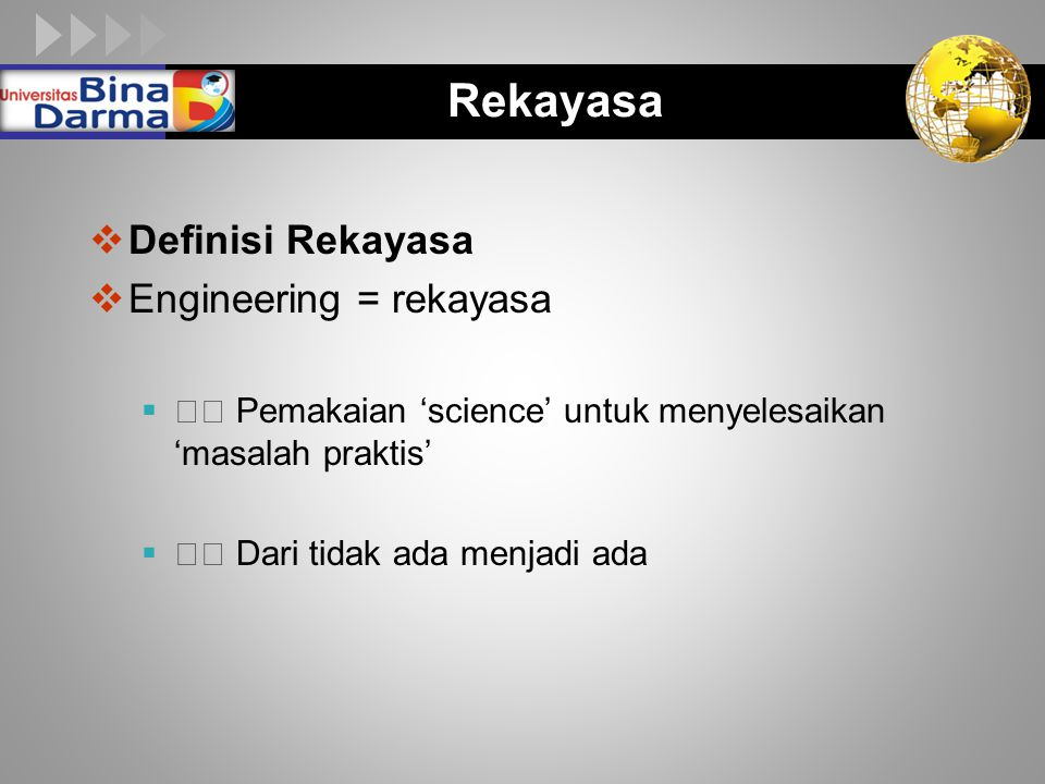 Rekayasa Definisi Rekayasa Engineering = rekayasa