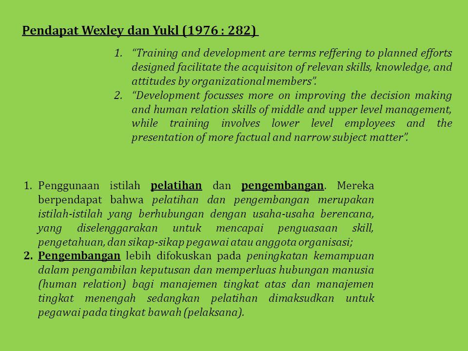 Pendapat Wexley dan Yukl (1976 : 282)