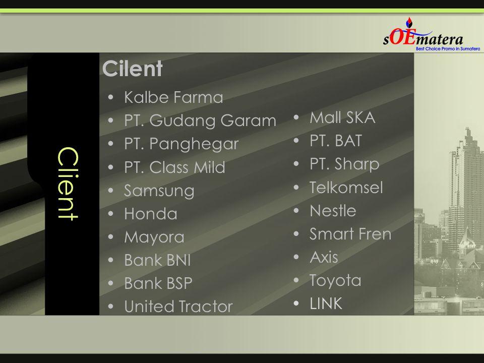 Client Cilent Kalbe Farma PT. Gudang Garam PT. Panghegar Mall SKA