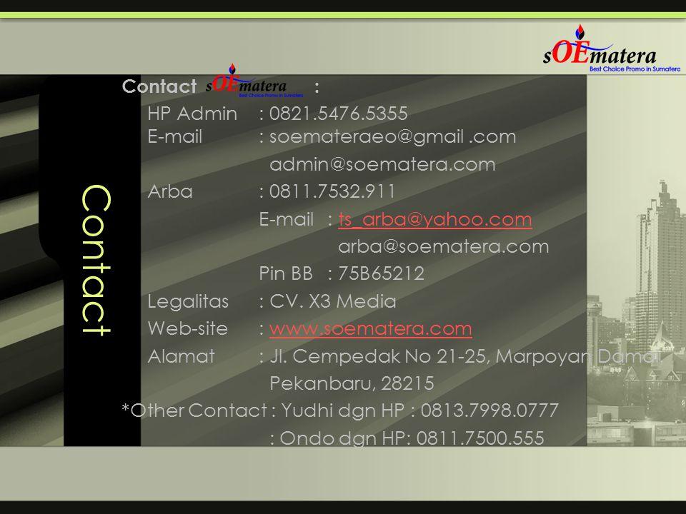 Contact Contact : HP Admin : 0821.5476.5355 E-mail : soemateraeo@gmail .com. admin@soematera.com.