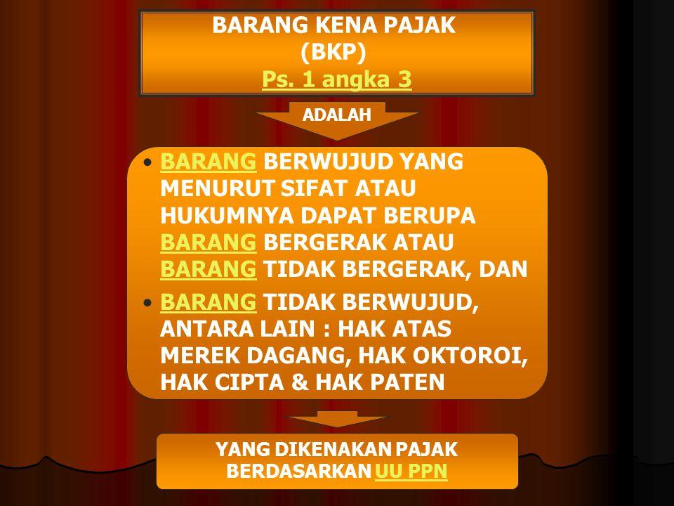 BARANG KENA PAJAK (BKP) Ps. 1 angka 3