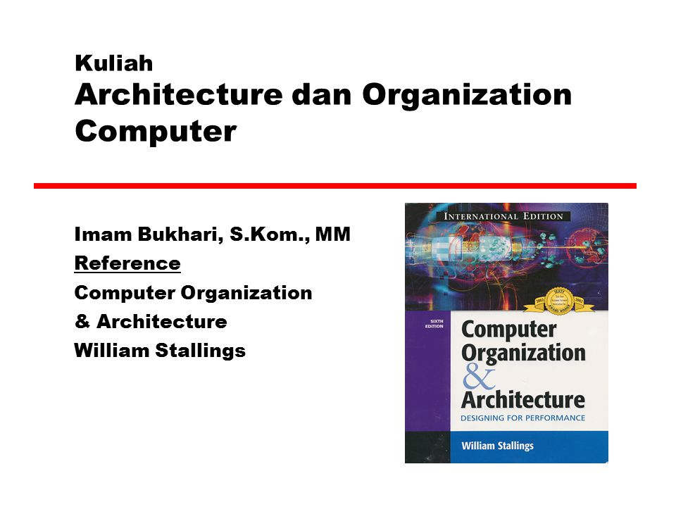 Kuliah Architecture dan Organization Computer