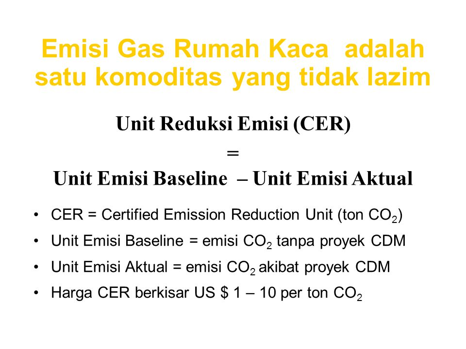 Emisi Gas Rumah Kaca adalah satu komoditas yang tidak lazim