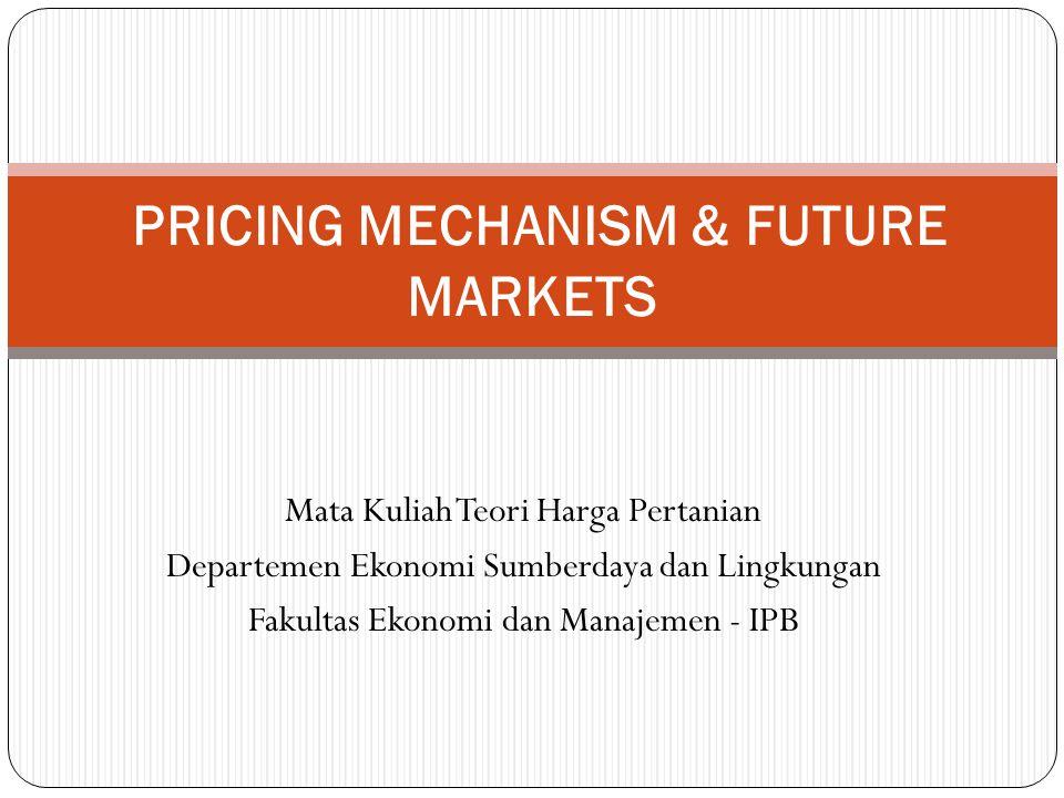 PRICING MECHANISM & FUTURE MARKETS