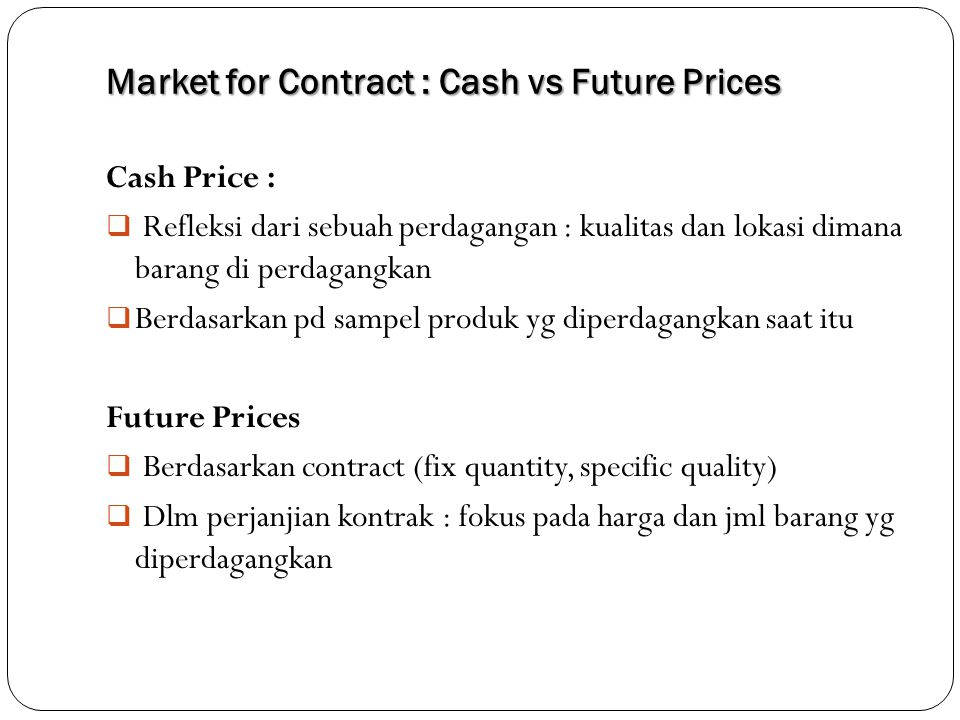 Market for Contract : Cash vs Future Prices