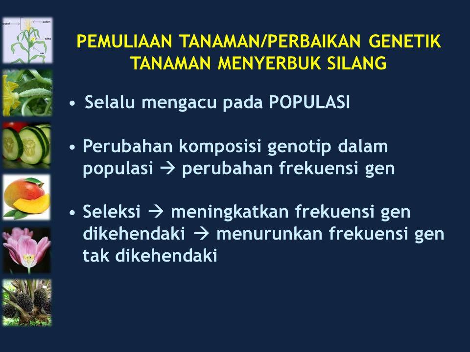 PEMULIAAN TANAMAN/PERBAIKAN GENETIK TANAMAN MENYERBUK SILANG