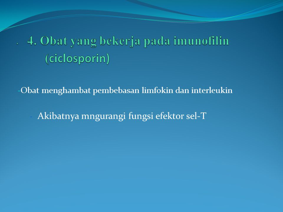 4. Obat yang bekerja pada imunofilin (ciclosporin)