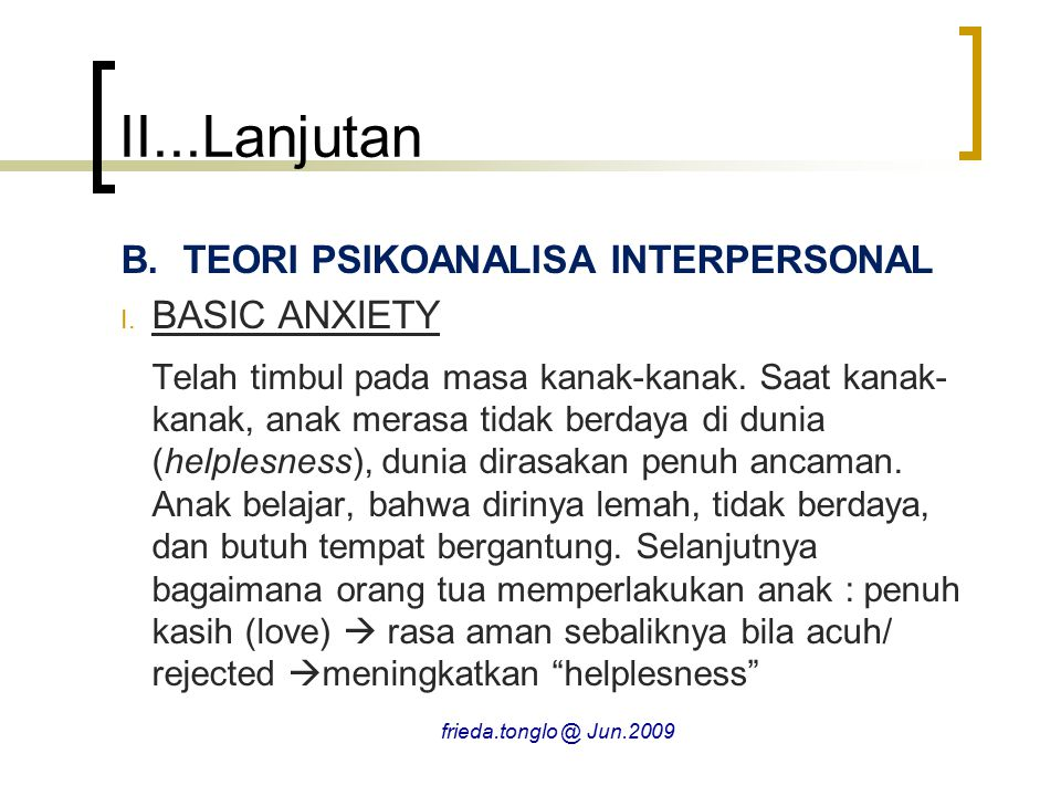 II...Lanjutan TEORI PSIKOANALISA INTERPERSONAL BASIC ANXIETY
