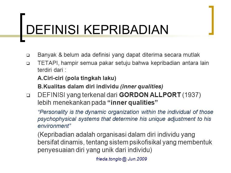 DEFINISI KEPRIBADIAN Banyak & belum ada definisi yang dapat diterima secara mutlak.