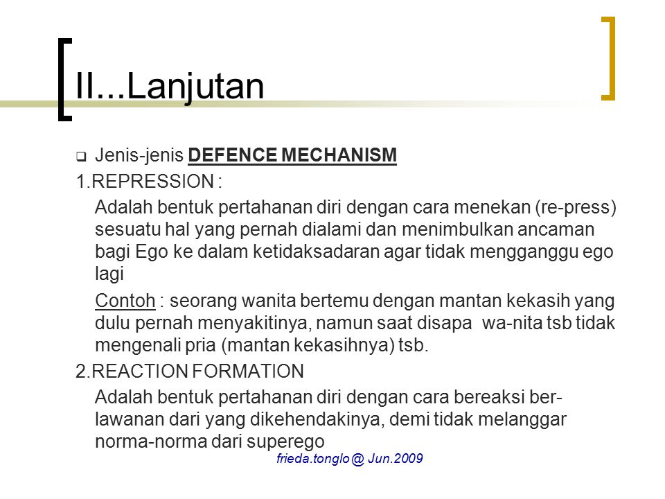 II...Lanjutan Jenis-jenis DEFENCE MECHANISM 1.REPRESSION :