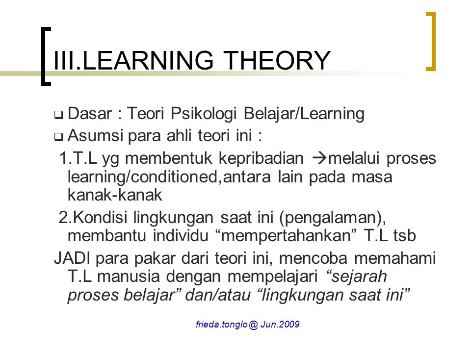 III.LEARNING THEORY Dasar : Teori Psikologi Belajar/Learning
