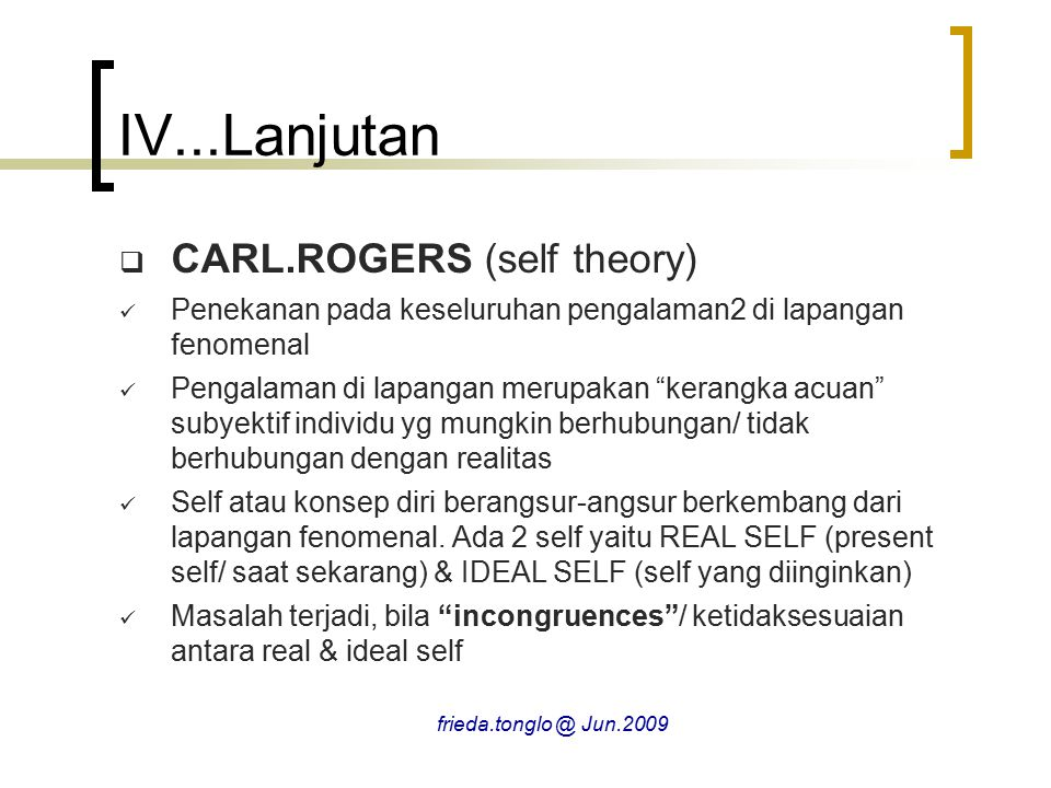 IV...Lanjutan CARL.ROGERS (self theory)