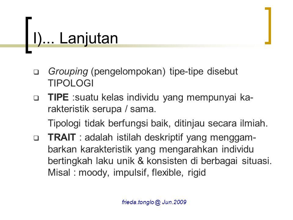 I)... Lanjutan Grouping (pengelompokan) tipe-tipe disebut TIPOLOGI