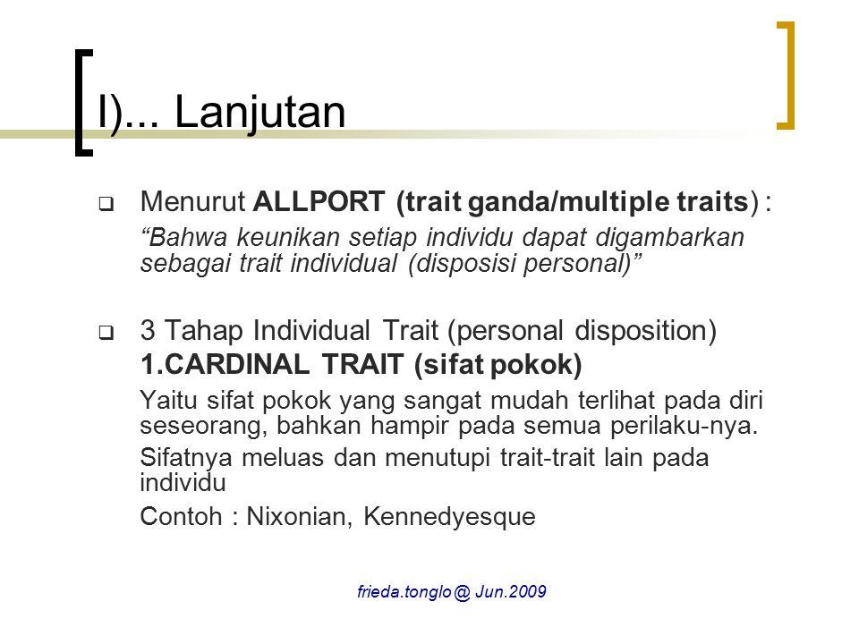 I)... Lanjutan Menurut ALLPORT (trait ganda/multiple traits) :