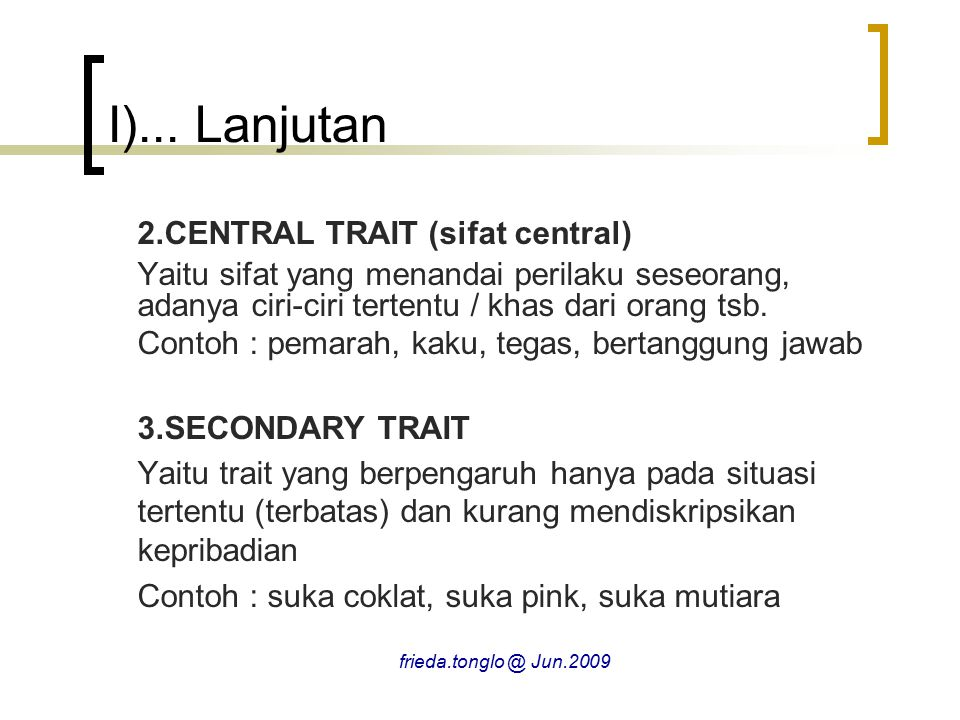 I)... Lanjutan 2.CENTRAL TRAIT (sifat central)
