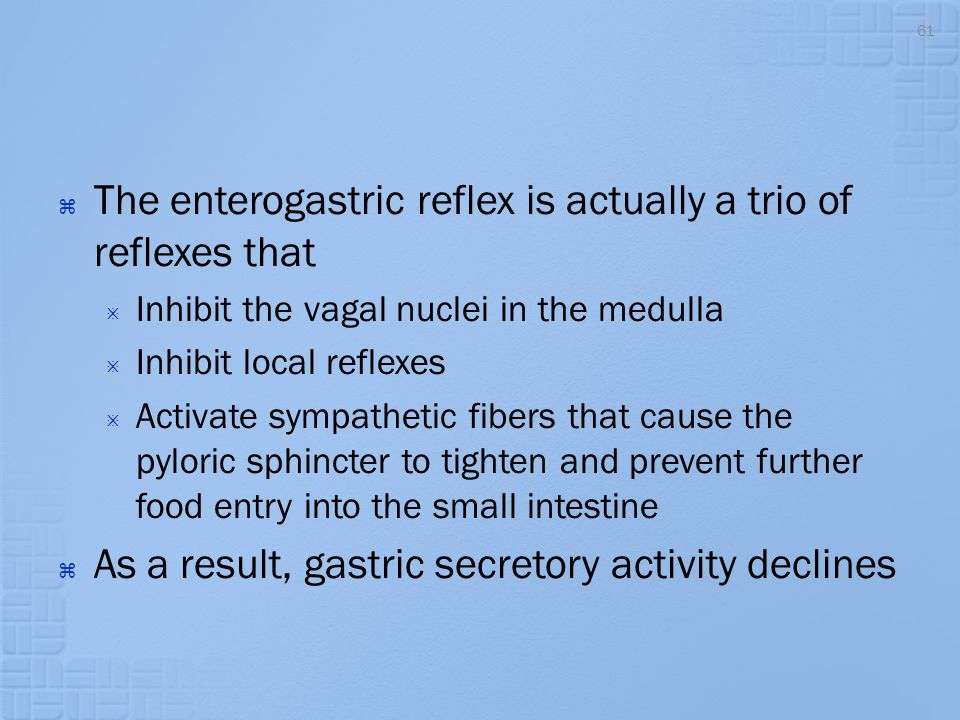The enterogastric reflex is actually a trio of reflexes that