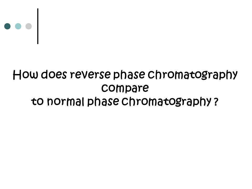 How does reverse phase chromatography to normal phase chromatography