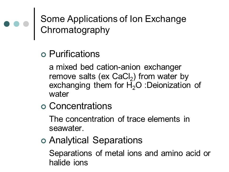 Some Applications of Ion Exchange Chromatography