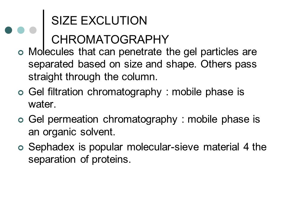 SIZE EXCLUTION CHROMATOGRAPHY