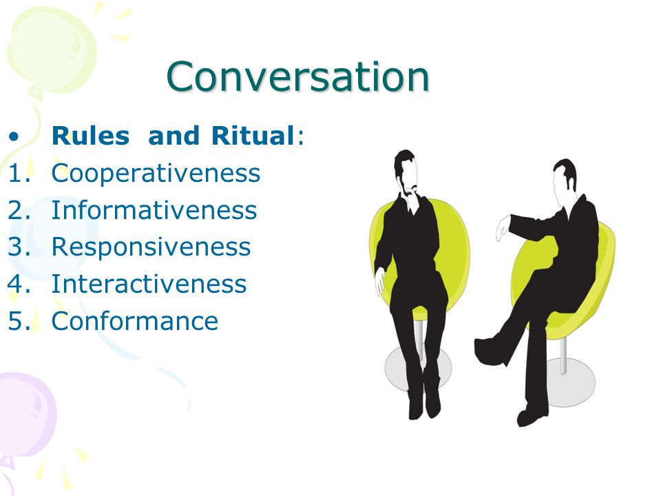 Conversation Rules and Ritual: Cooperativeness Informativeness