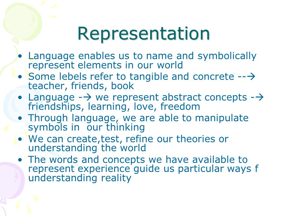 Representation Language enables us to name and symbolically represent elements in our world.