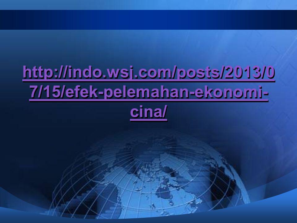 http://indo.wsj.com/posts/2013/07/15/efek-pelemahan-ekonomi-cina/