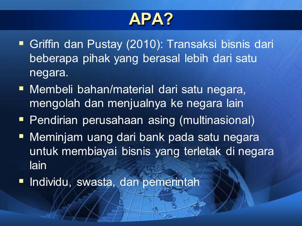 APA Griffin dan Pustay (2010): Transaksi bisnis dari beberapa pihak yang berasal lebih dari satu negara.
