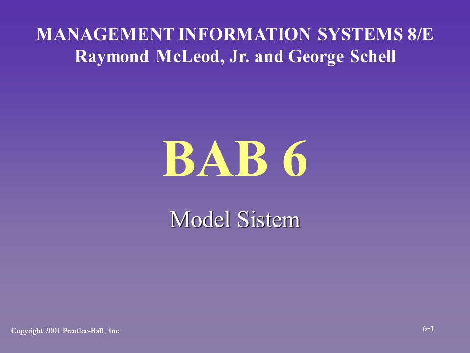 BAB 6 Model Sistem MANAGEMENT INFORMATION SYSTEMS 8/E