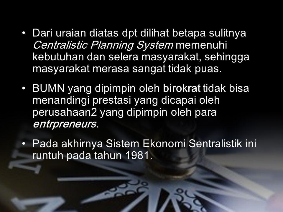 KEGAGALAN SISTEM EKONOMI SOSIALIS (Centralistic Planning Economy)